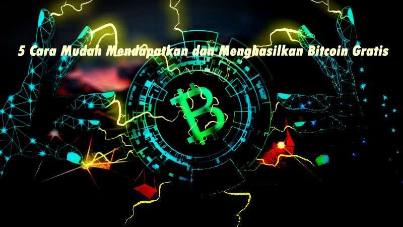 5 Cara Mudah Mendapatkan Dan Menghasilkan Bitcoin