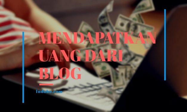 Kini, Semakin Banyak Opsi Cara Mendapatkan Uang dari Blog