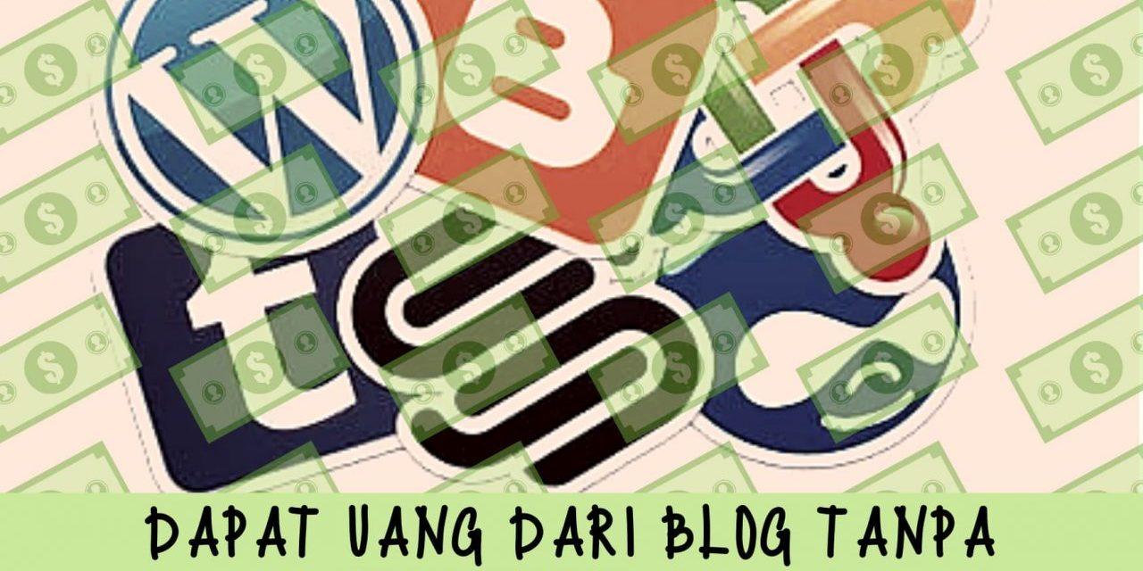 Inilah Cara Mendapatkan Uang Dari Blog Tanpa Modal!